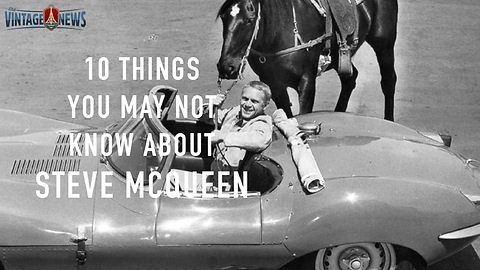 10 Things you may not know about Steve McQueen