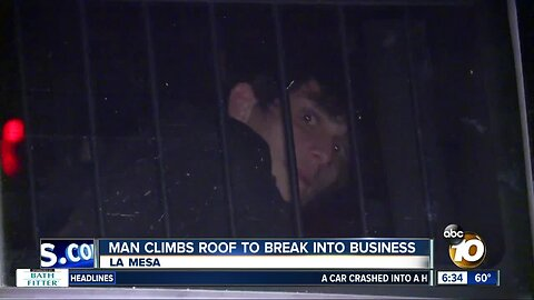 Man arrested, accused of climbing roof to break into La Mesa business