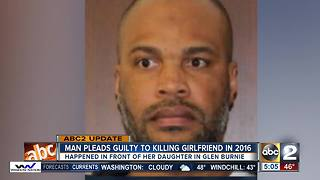 Man pleads guilty to killing girlfriend in front of a child