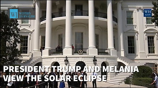 President Trump And Melania View The Solar Eclipse - Video