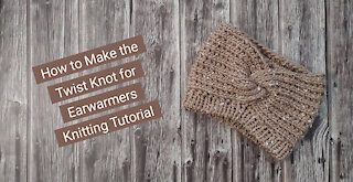 How to Make the Twist Knot for Ear Warmers - Knitting Tutorial