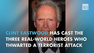 Eastwood Casts Real World Heroes Of Paris Train Attack In Film - Video