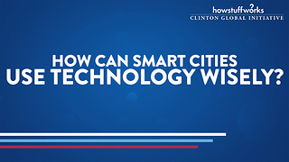 HowStuffWorks: How can smart cities use technology wisely?
