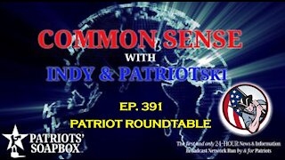 Ep. 391 Patriot Roundtable - The Common Sense Show