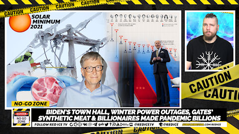 No-go Zone: Biden's Town Hall, Winter Power Outages, Gates' Synthetic Meat & Pandemic Billionaires