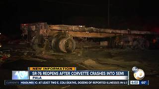 SR-76 reopens after Corvette crashes into semi - Video