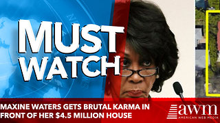 Maxine Waters Gets Brutal Karma In Front Of Her $4.5 Million House - Video
