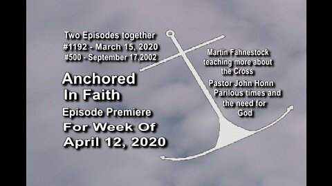 Week of April 12th, 2020 - Anchored in Faith Episode Premiere 1192