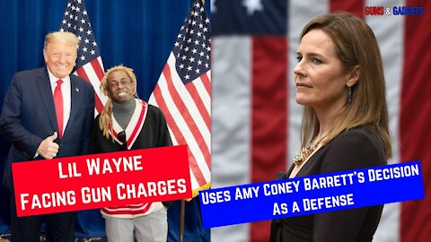 Lil Wayne Facing Gun Charges Uses Amy Coney Barrett As A Defense