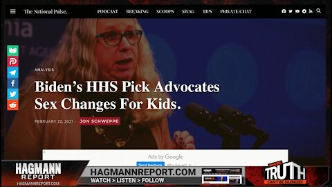 National Pulse: Biden's HHS Pick Advocates Sex Changes For Kids - The Hagmann Report Brief 2/23/2021