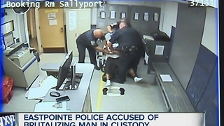 Eastpointe police accused of brutalizing man in custody - Video