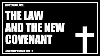 The Law & The New Covenant
