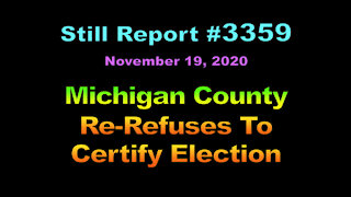 Michigan County Re-Refuses to Certify Election, 3359
