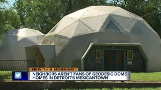 Neighbors aren't fans of Geodesic Dome homes in Detroit's Mexicantown - Video