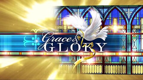 Grace and Glory, March 8, 2020