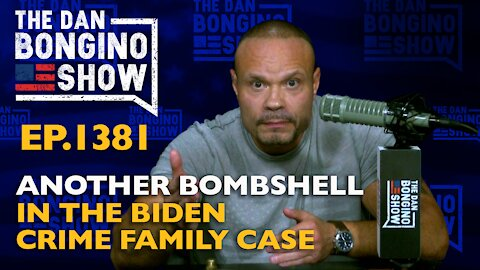 Ep. 1381 Another Bombshell in the Biden Crime Family Case - The Dan Bongino Show