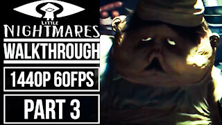 LITTLE NIGHTMARES Gameplay Walkthrough Part 3 No Commentary [1440p 60fps]