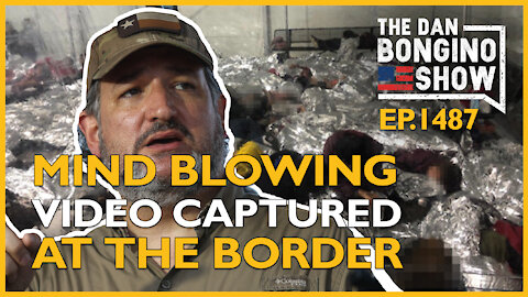 Ep. 1487 Mind Blowing Video Captured At The Border - The Dan Bongino Show