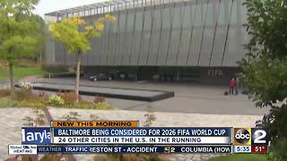 Baltimore considered for 2026 FIFA World Cup - Video