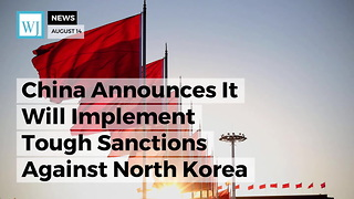 China Announces It Will Implement Tough Sanctions Against North Korea - Video