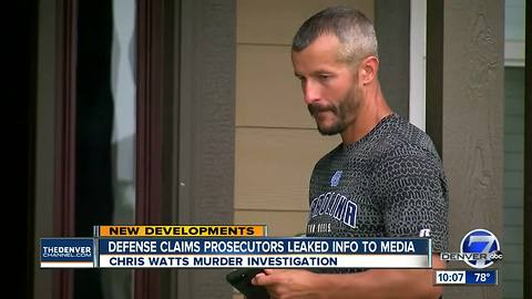 Chris Watts' attorneys allege prosecutors leaked information to the media