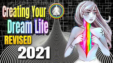 Creating Your Dream Life | Revised For 2021