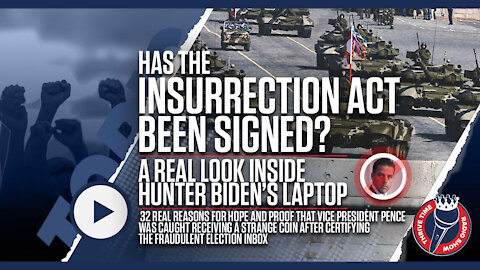 Has the Insurrection ACT Been Signed? | A Look Inside Hunter Biden's Laptop & 32 Reasons for Hope