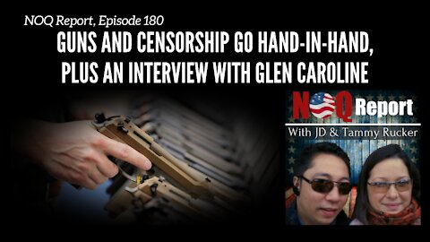 Guns and censorship go hand-in-hand, plus an interview with Glen Caroline