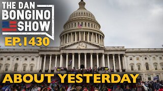Ep. 1430 About Yesterday - The Dan Bongino Show