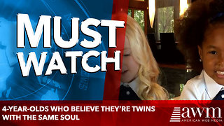 4-Year-Olds Who Believe They're Twins With The Same Soul - Video