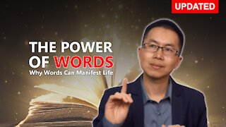 The Power of Words and Why Words Can Manifest Life (Updated)