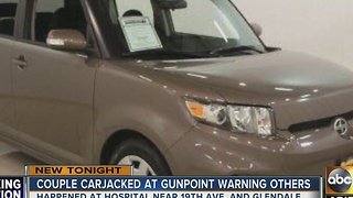 Couple carjacked at gunpoint warning others about their experience