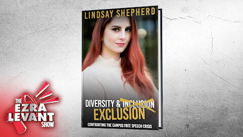 """""""Diversity and Exclusion"""": Lindsay Shepherd talks ideological conformity & her new book"""