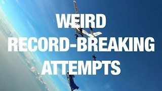 Weird Record-Breaking Attempts - Video