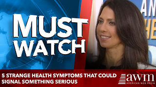 5 strange health symptoms that could signal something serious - Video