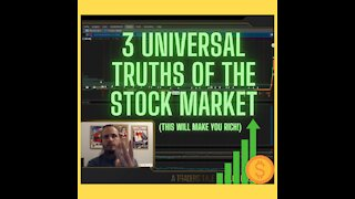 The 3 UNIVERSAL TRUTHS of the Stock Market