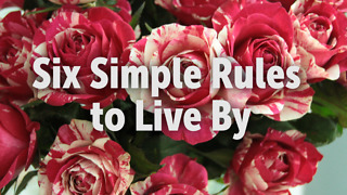 Six Simple Rules to Live By