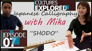 Cultures Explored Episode 07 | Japanese Calligraphy with Mika