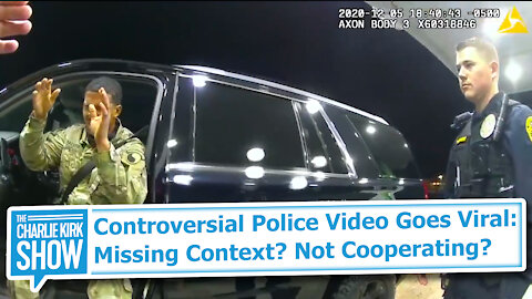 Controversial Police Video Goes Viral: Missing Context? Not Cooperating?