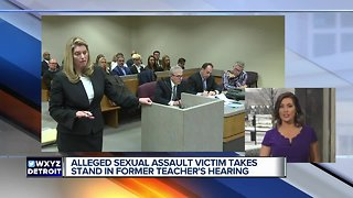 Alleged sexual assault victim takes stand in former teacher's hearing