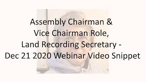 Assembly Chairman & Vice Chairman Role, Land Recording Secretary - Dec 21 2020 Webinar Video Snippet