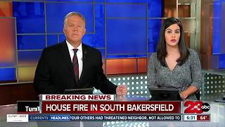 House fire in South Bakersfield - Video