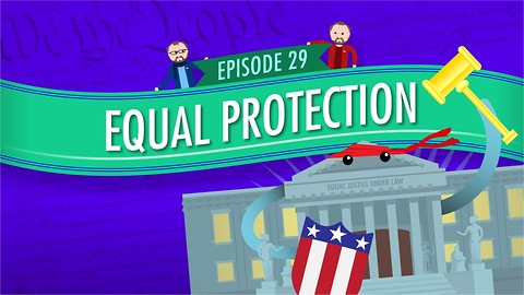 Equal Protection: Crash Course Government #29
