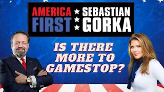 Is there more to GameStop? Trish Regan with Sebastian Gorka on AMERICA First