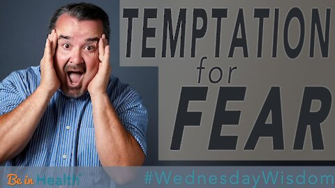 Temptation for Fear - Pastor Scott Harper #WednesdayWisdom
