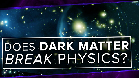 Does Dark Matter BREAK Physics?