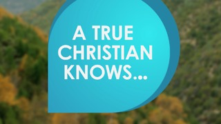A true Christian knows....