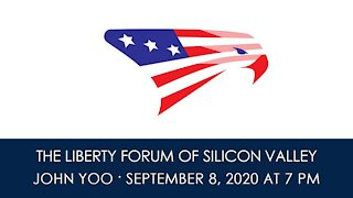 John Yoo ~ The Liberty Forum ~ 9-8-2020