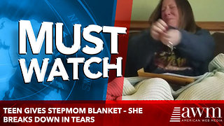 Teen gives stepmom blanket – she breaks down in tears - Video