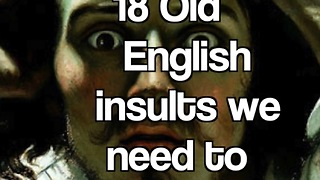18 Old English insults we need to bring back - Video